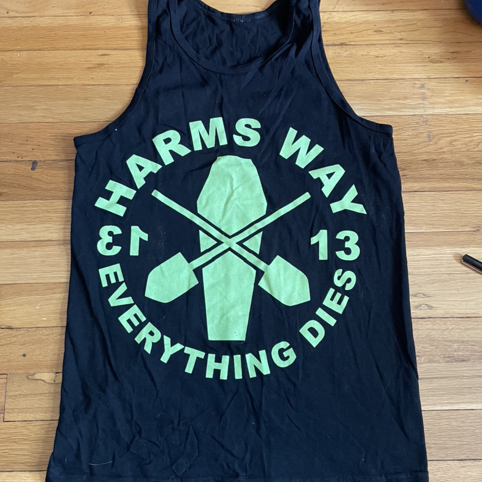 """Product Image 1 - Harms Way """"everything dies"""" type"""